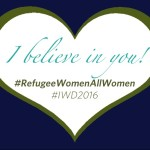 International Women's Day #RefugeeWomenAllWomen